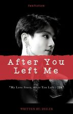 After You Left Me (Vkook/Gyukook) by CookiesD