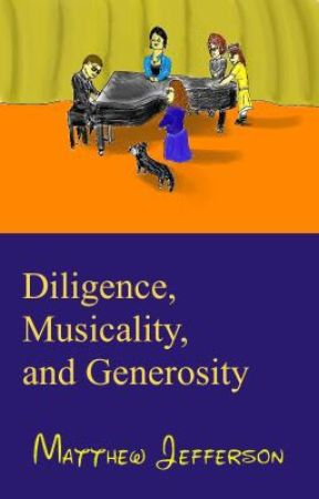 Diligence, Musicality, and Generosity by MatthewJefferson5