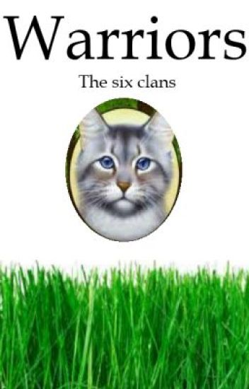 Warriors: The Six Clans (EDITING ATM)