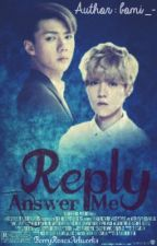 Reply [Answer Me] (Boyxboy) by BestKpopFics