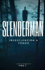 Ⓧ Slenderman investigación a fondo Ⓧ by Sirius-B