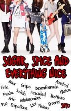 Sugar, Spice and Everything Nice by -Sayo-
