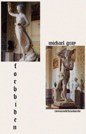 forbidden { michael gray } ON TEMPORARY HOLD