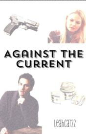 Against The Current by leahcar22