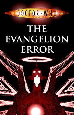 Doctor Who: The Evangelion Error (Book One)