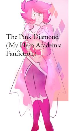 The Pink Diamond (My Hero Academia Fanfiction) by Shipping_Be_Like