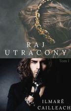 Raj Utracony  ✓ Tom I by NeridaCailleach