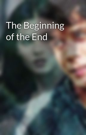 The Beginning of the End by laurenmacauley