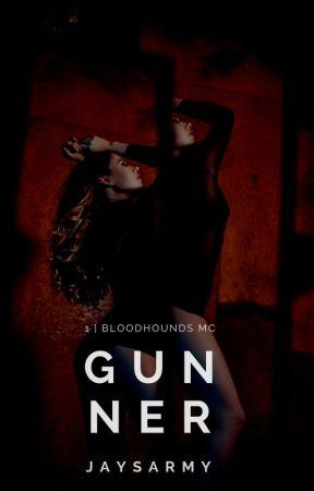 G U N N E R | #1 Bloodhounds MC (18+) by JaysArmy