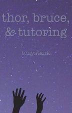 thor, bruce, & tutoring by tcnystank