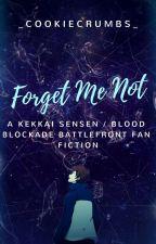 Forget Me Not || Kekkai Sensen Fan Fiction by _CookieCrumbs_