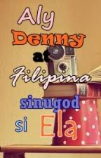 Aly,Denny at Filipina sinugod si Ela by mushroomwriter