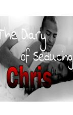 The Diary of Seducing Chris by AmyatheCreator