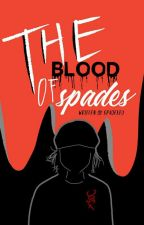 The Blood of Spades - IV OF SPADES  by spadeseu