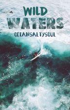 WILD WATERS by oceansaltysoul