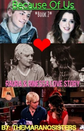 Because Of Us A Raura & Rinessa Love Story (Book Two)