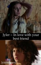Jyler ~ In love with your best friend  by Jyler4thewin