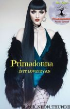 Primadonna (Is It Love?Ryan?) by Black_Neon_Thunder