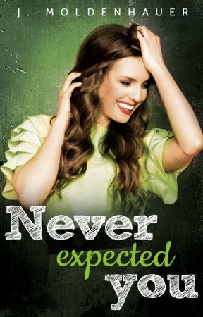 Never Expected You #wattys2018 by JMoldenhauer