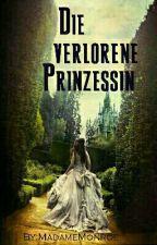 Die verlorene Prinzessin by MadameMonroe
