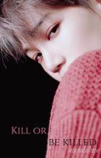 Kill or be killed // Kai's FF [EN] by Manalahope