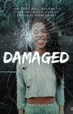 Damaged // E.D. by SketchDolxn
