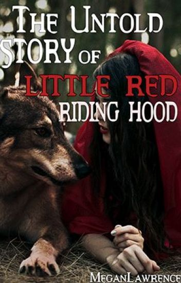 The Untold Story of Little Red Riding Hood