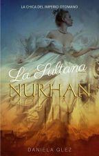 La Sultana Nurhan//El Renacer Imperial by DannieGlez
