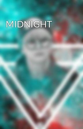 MIDNIGHT by Fangirl_Trash130