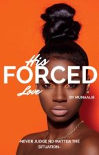 His forced love(BWWM) (interracial) by MunaAli8