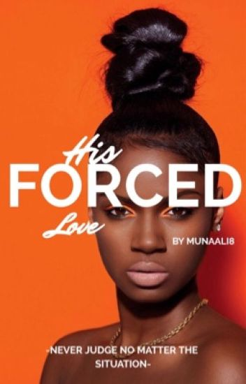 His forced love(BWWM) (interracial)         (COMPLETE)
