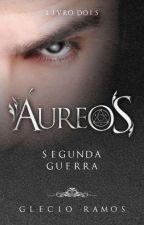 Áureos - Segunda Guerra by GlecioRamos