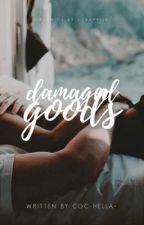 Damaged Goods by -cochellaaa-