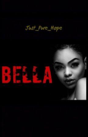 BELLA  [Terminé] [En correction] by Just_Pure_Hope