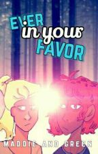 Ever in Your Favor [the Hunger Games] by sorrynotsorrybitches