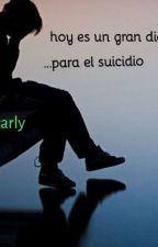 Hoy es un gran día para el suicidio... by 0carly