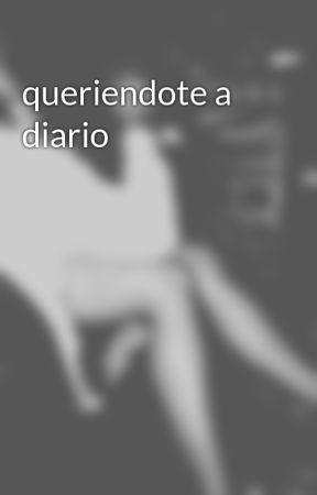 Queriendote A Diario Quiero Hacerte El Amor Borracho Wattpad