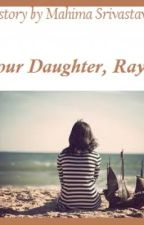 Your daughter, Ray by ShadowCat92