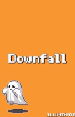 Downfall by ILLUMlNATE