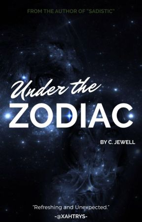 Under The Zodiac-- Coming 2019 by XxFoul_PoisonxX