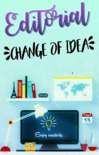 Editorial Change Of Idea by EditorialChange