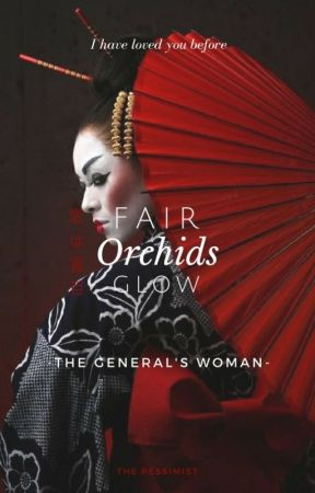 Fair Orchids Glow: The General's Woman by Still_Around