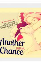 Another Chance (A Naruto Fan Fiction - SasuSaku) by PBPink