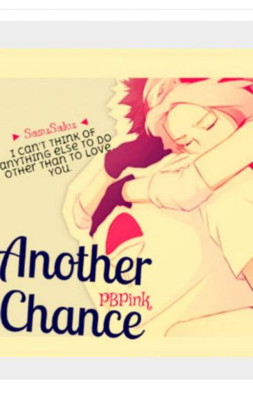 Another Chance (A Naruto Fan Fiction - SasuSaku)