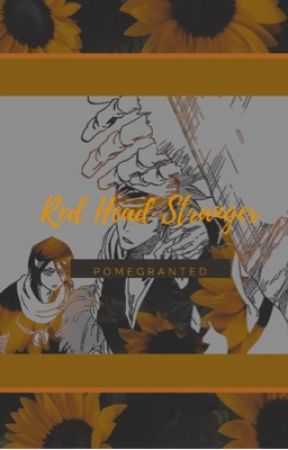 Red Head Stranger (Renji x Reader) by pomegranted