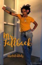 Mr. Fallback by absolute-klutz