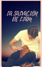 LA SALVACIÓN DE LIAM by Kissy_ziam