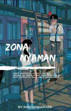 Zona Nyaman ( COMPLATED ) by AnggunSari459