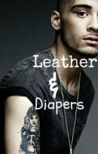 Leather and Diapers (Zayn Malik 1d Fanfiction) by 1d_love14