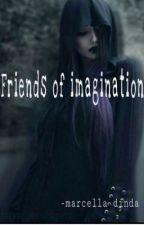 Friends Of Imagination by mrclldnd10